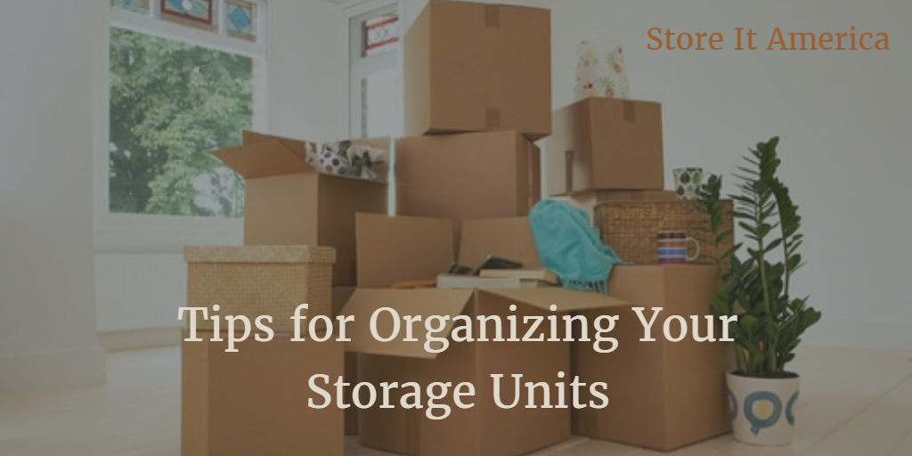 Tips for Organizing Your Storage Units